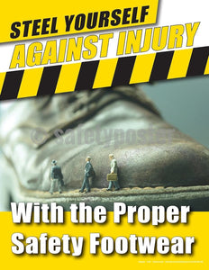 Safety Poster - Steel Yourself Against Injury With The Proper Footwear - safetyposter.com