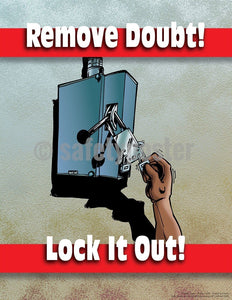 Safety Poster - Remove Doubt! Lock It Out! - safetyposter.com