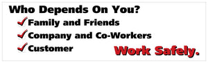 Who Depends On You Family And Friends - Safety Banner Motivational Banners