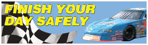 Finish Your Day Safely - Safety Banner Motivational Banners