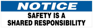 Notice - Safety Is A Shared Responsibility Banner Motivational Banners