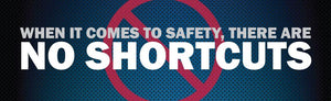 When It Comes To Safety There Are No Shortcuts - Banner Motivational Banners