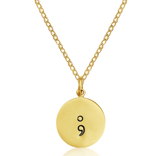 Gold Filled Semicolon Necklace to represent the fact that you have complete power over yourself, and can choose to keep fighting, even if you feel like giving up at times.