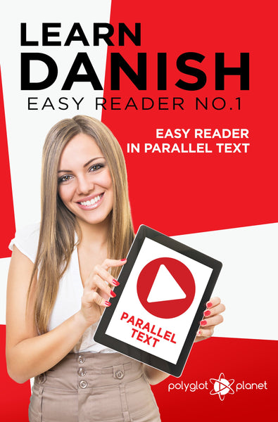 Learn Danish  - Easy Reader No.1 - Easy Reader in Parallel Text