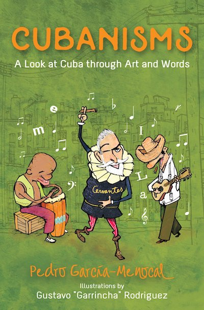 Cubanisms: A Look at Cuba through Art and Words