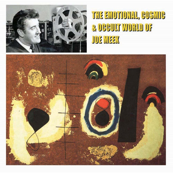 The Emotional, Cosmic & Occult World Of Joe Meek on Mississippi Records