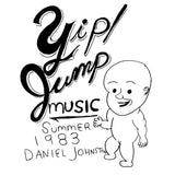 Yip Jump Music by Daniel Johnston on Feraltone