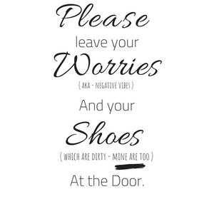 Please leave dirty shoes and energy at the door…