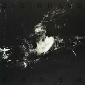 BIG │ BRAVE - Ardor (Vinyle) - Southern Lord