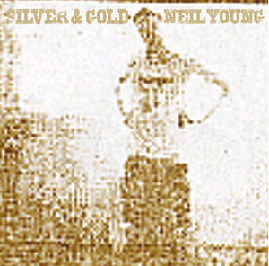 NEIL YOUNG - Silver & Gold (Vinyle)
