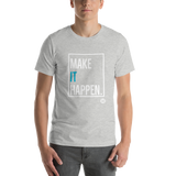 The MAKE IT HAPPEN tee