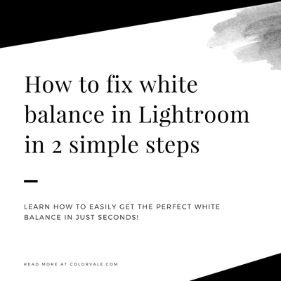 How to fix white balance in Lightroom in 2 simple steps