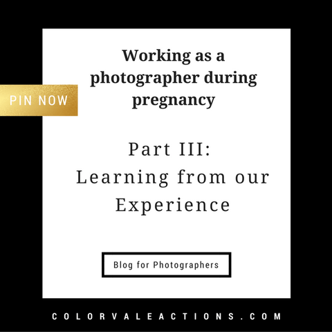 Working as a photographer during pregnancy - Part III: Learning from our Experience