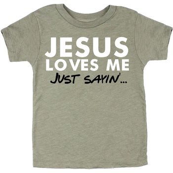 FaithBaby.com - Jesus Loves Me I'm Just Saying - Christian Toddler TShirt