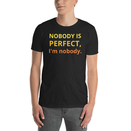 Nobody is Perfect, i'm nobody T Shirt Black Funny T Shirt for Men - FlorenceLand