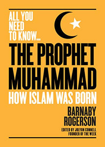 The Prophet Muhammad: The epic tale of the illiterate orphan who became the founder of Islam (All you need to know)