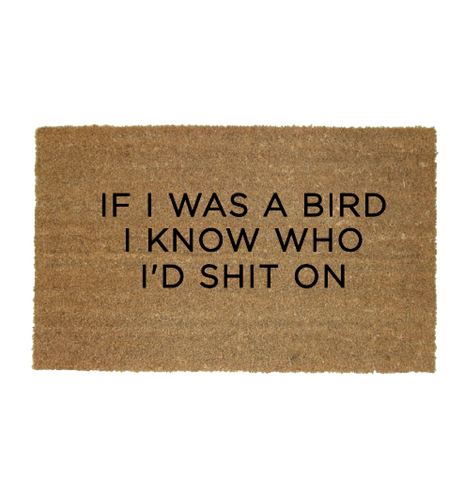 If I was a bird doormat, Funny and Offensive!