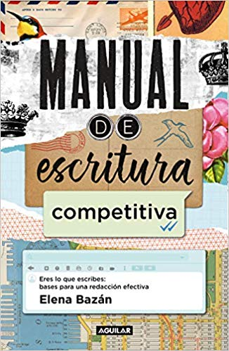 Manual de escritura competitiva by Elena Bazan (Junio 25, 2019)
