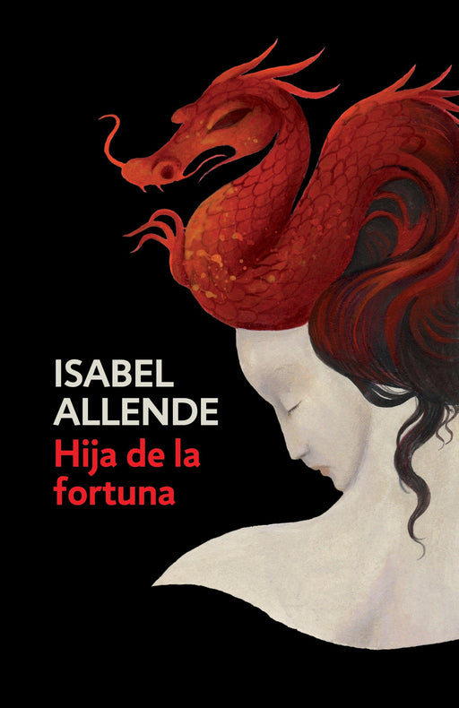 Ficción Literaria - Hija De La Fortuna: Daughter Of Fortune By Isabel Allende (Marzo 7, 2017)