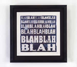 BLAH BLAH BLAH - Limited Edition of 30