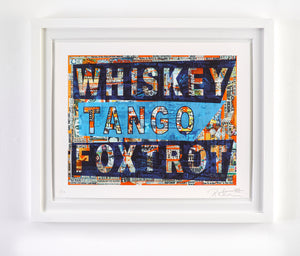WHISKEY TANGO FOXTROT - Limited Edition of 10