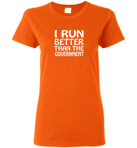 "Women's ""I Run Better Than Government"" Tee"