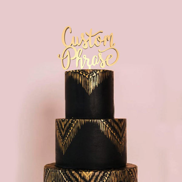 Natural Rose Gold Custom Phrase Cursive Cake Topper