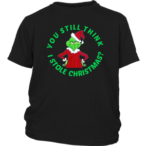 Grinch You Still Think I Stole Christmas kids teens gift funny