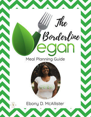 The Borderline Vegan Meal Planning Guide