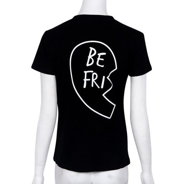 Passion For Giving | Women Best Friend Letter Print T-Shirt BE FRI Matching Shirt