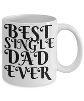 Best Single Dad Shout Out Mug! - GuysandGirlsGeneral