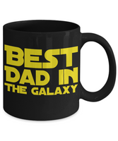 Star Wars Best Dad in Galaxy Black Coffee Mug Gift Father Best Ever Starwars Fans Fanatics May The Force Be With You Pop