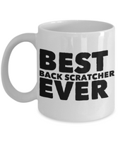 Best Back Scratcher Shout Out Funny Coffee Mug! - GuysandGirlsGeneral