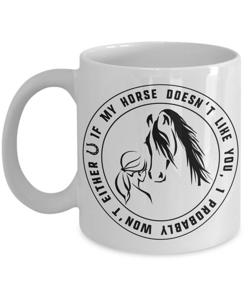 Horse Lover Mug If My Horse Doesn't Like You Girl Riding Gift Idea Equestrian- a girls best friend - GuysandGirlsGeneral