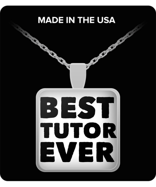 Best Tutor Ever Shout Out Square Silver Pendant Necklace - GuysandGirlsGeneral