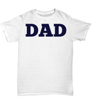 Dad Blue and White Bold Lettering T-Shirt Father's Day Birthday New Dad T-Shirt Gift for Dads - GuysandGirlsGeneral