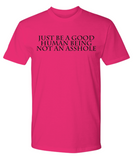 Good Human Being not and Asshole Adult Funny Mens T-shirt! - GuysandGirlsGeneral