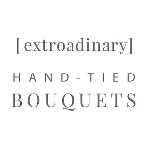 [ extroadinary ] hand-tied bouquet