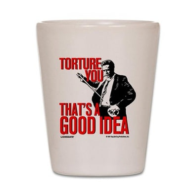 Torture You Shot Glass