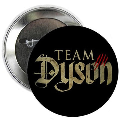 "Lost Girl Team Dyson 2.25"" Button"