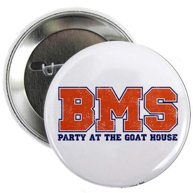 "BMS Party at the Goat House 2.25"" Button"