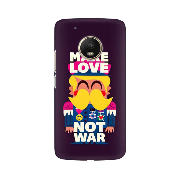 Moto G5 Plus Make Love Not War Phone Cover & Case