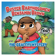 Buster Bartholomew Benjamin Brown and the Graffiti mystery