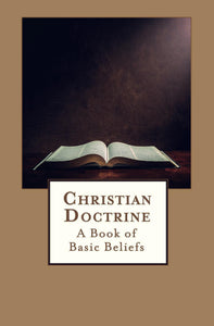 Christian Doctrine: A Book of Basic Beliefs by Mashoko Mission, David Grubbs, Peter Grubbs, and Jill Shaw