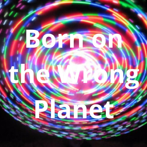 LED Mini Hoops - Born on the Wrong Planet