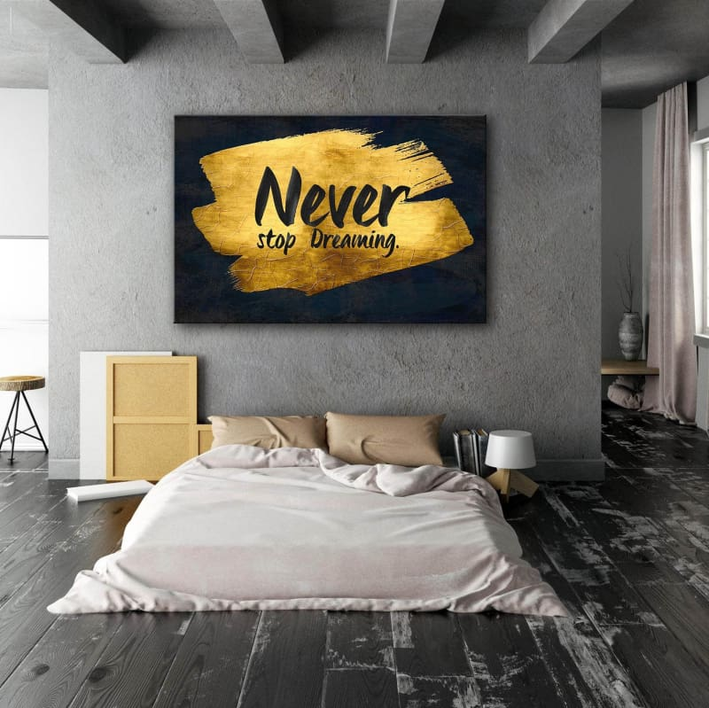 Never Stop Dreaming - Artwork Addict