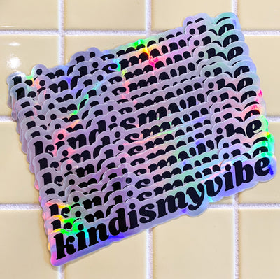 kindismyvibe Holographic Sticker