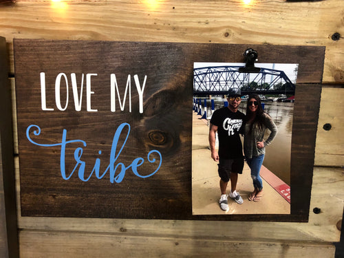 Love My Tribe Picture Holder