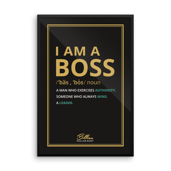 """I AM A BOSS"" Framed poster"