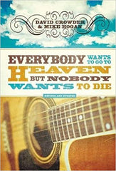 David Crowder Everybody Wants to go to Heaven book